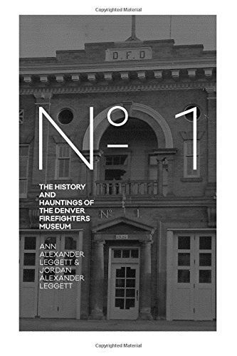 No. 1: The History and Hauntings of the Denver Firefighters Museum ebook