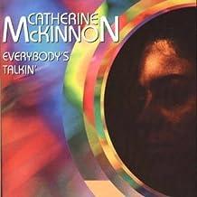 Catherine Mckinnon/ Everybodys Talkin