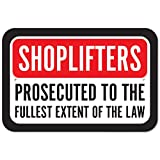 "Plastic Sign Shoplifters Will Be Prosecuted To The Fullest Extent Of The Law - 6"" x 9"" (15.3cm x 22.9cm)"