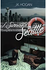I Survived Seattle (Coming About) (Volume 1) Paperback
