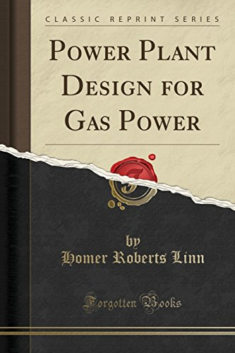 Power Plant Design for Gas Power (Classic Reprint)