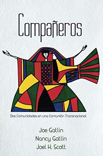 Companeros, Spanish Edition: Dos Comunidades en una Comunion ...