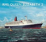 RMS Queen Elizabeth 2: The Last Great Liner