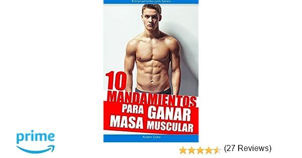 10 mandamientos para ganar masa muscular: Amazon.es: Rubén Cobo, Arturo Cantarero, Iván Fresneda, Josemi Sanz: Libros