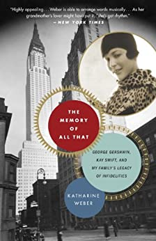 The Memory of All That by [Weber, Katharine]