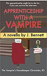 Apprenticeship With A Vampire: A Hilarious Vampire Novella (Vampire's Housekeeper Chronicles Book 3)