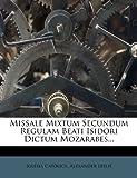 Missale Mixtum Secundum Regulam Beati Isidori Dictum Mozarabes..., Iglesia Católica and Alexander Leslie, 1273585356