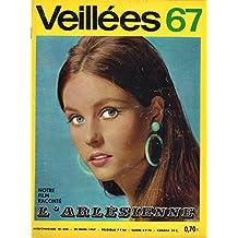 Veillées 67 n° 654 - 25 mars 1967 - Notre film raconté : L'Arlésienne
