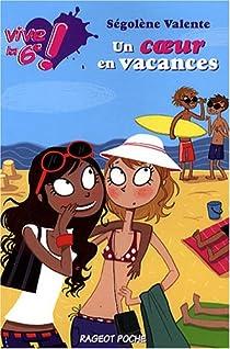 Vive la 6e !, Tome 4 : Un coeur en vacances par Valente