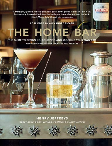 (The Home Bar:From simple bar carts to the ultimate in home bar design and drinks)
