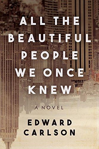 All the Beautiful People We Once Knew: A Novel