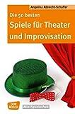 Die 50 besten Spiele für Theater und Improvisation (Don Bosco MiniSpielothek)