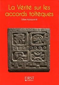 Petit livre de - La Vérité sur les accords toltèques par Gilles Azzopardi