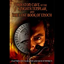 Royston Cave of the Nights Templar: And the Lost Book of Enoch