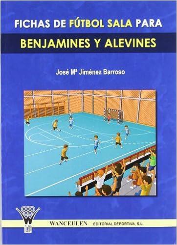 Descarga gratuita de libros de texto en pdf. Fichas de futbol sala para benjamines y alevines 8498231485 PDF FB2