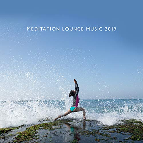 Meditation Lounge Music 2019 -