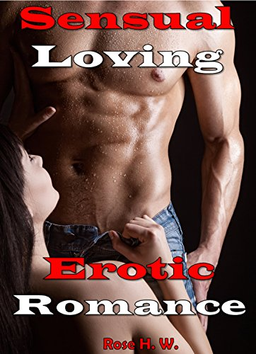 - Sensual Loving: 6 Stories of Pleasing Erotic Women (Taboo Collection Naughty Tales of Extreme Displays of Affection)
