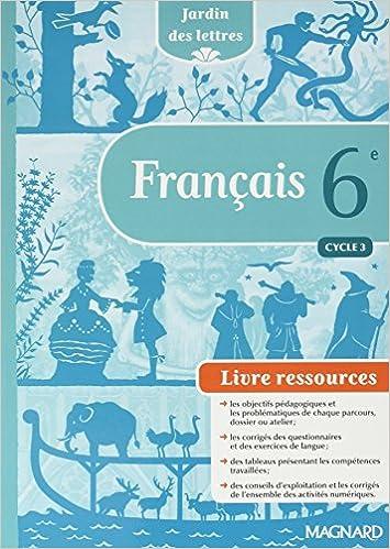 Francais 6e Jardin Des Lettres Livre Du Professeur