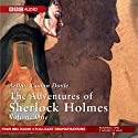 The Adventures of Sherlock Holmes, Volume 1 [Dramatised] Radio/TV Program by Arthur Conan Doyle Narrated by Clive Merrison