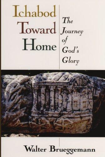 Ichabod Toward Home: The Journey of God's Glory