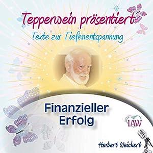 Tepperwein präsentiert: Finanzieller Erfolg (Texte zur Tiefenentspannung) Hörbuch