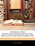 Lehrbuch Der Entwicklungsgeschichte Des Menschen Und Der Wirbeltiere (German Edition), Oscar Hertwig, 1143542320