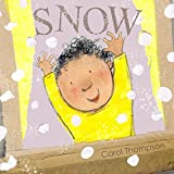 Let's play out in the snow! There's a wealth of sights, sounds, smells, tastes and textures to discover and enjoy! In this series of richly illustrated books, Carol Thompson celebrates the immediate and sensory response of children to the natural wor...