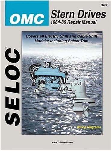 omc stern drive, 1964-1986 (seloc marine tune-up and repair manuals):  seloc: 9780893300043: amazon com: books