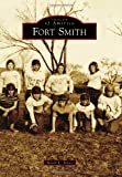 Fort Smith (Images of America)