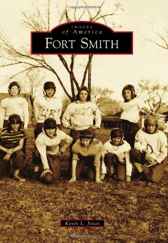 Fort Smith (Images of America) (Smith Fort Va Ar)