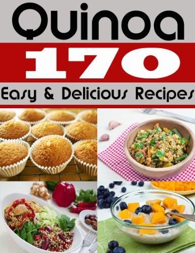 Qunioa - 170 Easy and Delicious Recipes (Easy Quinoa Recipes) by [Tobar, Marriah]