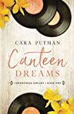 Canteen Dreams by  Cara Putman in stock, buy online here