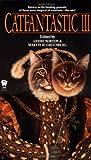 Catfantastic 3 (Daw Book Collectors)