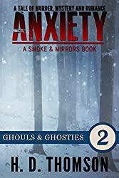 Anxiety: Ghouls & Ghosties - Episode 2 - A Tale of Murder, Mystery and Romance (A Smoke and Mirror Book)