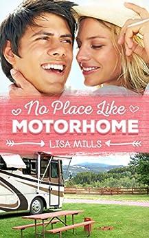 No Place Like Motorhome by [Mills, Lisa]