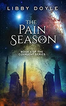 The Pain Season: Book II of the Covalent Series by [Doyle, Libby]