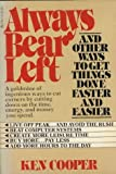 Always Bear Left, and Other Ways to Get Things Done Faster and Easier, Ken Cooper, 0440500516