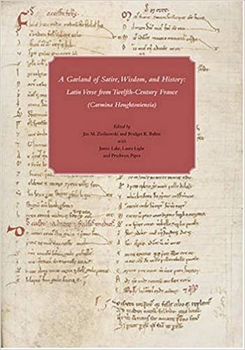 A Garland of Satire, Wisdom, and History: Latin Verse from Twelfth-Century France (Carmina Houghtoniensia) (Houghton Library Publications) (2008-01-30)