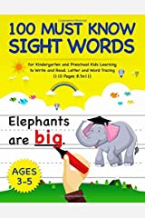 100 Must Know Sight Words: For Kindergarten and Preschool Kids Learning to Write and Read - Letter and Word Tracing | Ages 3-5 (Letter Tracing Book) Paperback