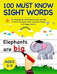 100 Must Know Sight Words: For Kindergarten and Preschool Kids Learning to Write and Read - Letter and Word Tracing | Ages 3