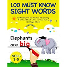 100 Must Know Sight Words: For Kindergarten and Preschool Kids Learning to Write and Read - Letter and Word Tracing | Ages 3-5 (Letter Tracing Book)
