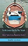 img - for It All Comes Out In The Wash: Silver Lake Cozy Mysteries Book 1 (The Silver Lake Cozy Mysteries) book / textbook / text book