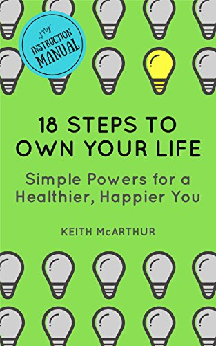 18 steps to own your life simple powers for a healthier happier 18 steps to own your life simple powers for a healthier happier you fandeluxe Image collections