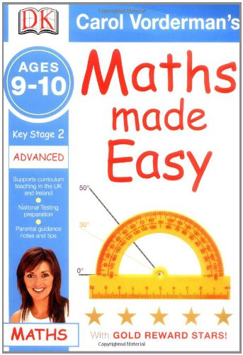 Maths Made Easy: Ages 9-10 Key Stage 2 Advanced (Carol Vorderman's Maths Made Easy) pdf