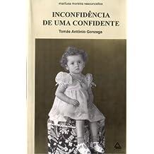 Inconfidência de um a confidente: coleção Tomás Antônio Gonzaga