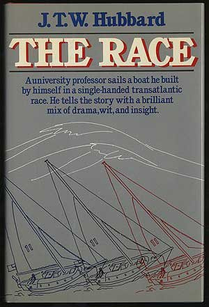 The Race: An Inside Account of What It's Like to Compete in the Observer Singlehanded Transatlantic Race from Plymouth, England, to Newport, Rhode I (A Sailboat Inside)