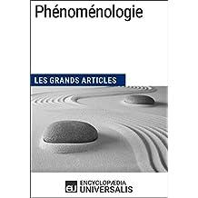 Phénoménologie: Les Grands Articles d'Universalis (French Edition)