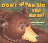 Don't Wake up the Bear!, Marjorie Dennis Murray, 076145330X