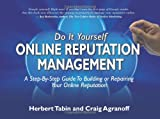 Do It Yourself Online Reputation Management, Herbert Tabin and Craig Agranoff, 0578050862