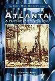Atlanta: A Portrait of the Civil War